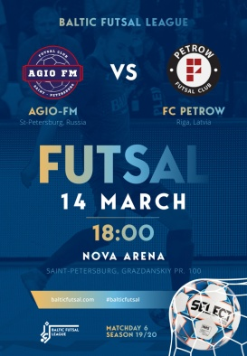 AGIO FM - FC PETROW. BALTIC FUTSAL LEAGUE MATCHDAY 6. SEASON 19/20 / TASUTA/FOR FREE
